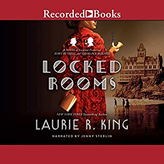 Locked Rooms                   Written by:                                                                                                                                 Laurie R. King                               Narrated by:                                                                                                                                 Jenny Sterlin                      Length: 13 hrs and 57 mins     7 ratings     Overall 5.0