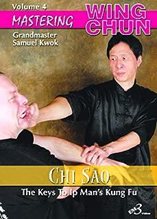 Mastering Wing Chun The Keys To Ip Man's Kung Fu By Grandmaster Samuel Kwok Vol-4 Chi Sao