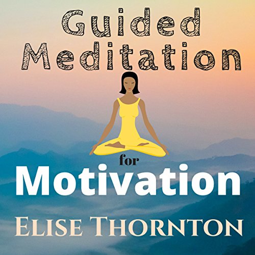 Guided Meditation for Motivation audiobook cover art