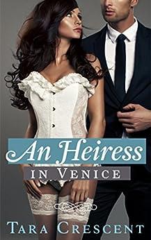 An Heiress in Venice (A Dark Romance) (Nights in Venice Book 2) by [Tara Crescent]
