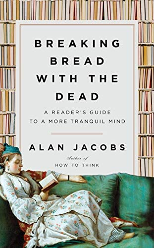 Breaking Bread with the Dead A Reader s Guide to a More Tranquil Mind product image