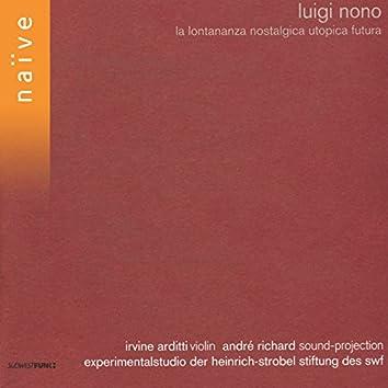 Luigi Nono: La lontananza nostalgica utopica futura