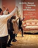 Kai-Kee, E: Activity-Based Teaching in the Art Museum - Move: Movement, Embodiment, Emotion (BIBLIOTHECA PAEDIATRICA REF KARGER) - Elliott Kai-kee