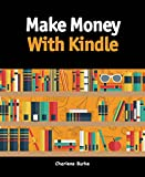 Make Money With Kindle: A Guide for the Beginner (English Edition)