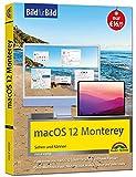 macOS 12 Monterey Bild für Bild - die Anleitung in Bilder - ideal für Einsteiger, Umsteiger und...