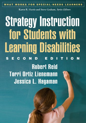 Compare Textbook Prices for Strategy Instruction for Students with Learning Disabilities, Second Edition What Works for Special-Needs Learners Second Edition ISBN 9781462511983 by Reid, Robert,Lienemann, Torri Ortiz,Hagaman, Jessica L.