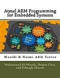 Atmel ARM Programming for Embedded Systems (Mazidi & Naimi ARM Series, Band 5) - Muhammad Ali Mazidi