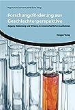 Forschungsf�rderung aus Geschlechterperspektive: Zugang, Bedeutung und Wirkung in wissenschaftlichen Laufbahnen