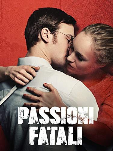 Passioni fatali