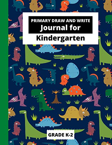 Primary Draw and Write Journal for Kindergarten: Writing and Drawing Story Paper for Kids | Grades K-2 School Exercise Book | Dotted Midline and ... Writing Paper with Lines and Drawing, Band 1)