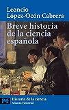 Breve historia de la ciencia española (El libro de bolsillo - Ciencias)