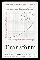 Transform: How Leading Companies Are Winning With Disruptive Social Media