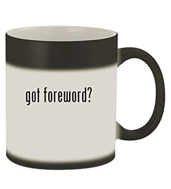 got foreword? - 11oz Magic Color Changing Mug, Matte Black