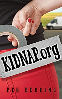 KIDNAP.org (Kidnap Capers Book 1) by [Peg Herring]
