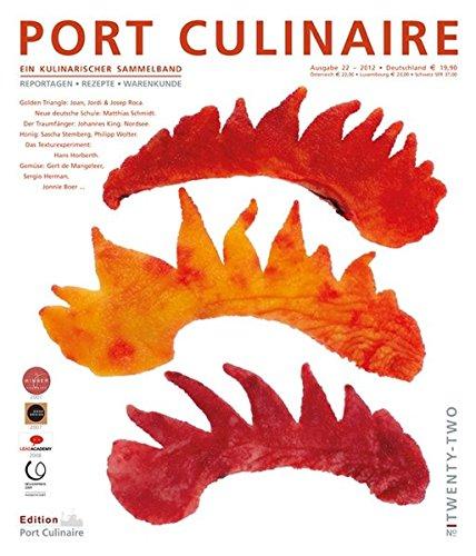 PORT CULINAIRE TWENTYTWO: Ein kulinarischer Sammelband (Nr. 22)