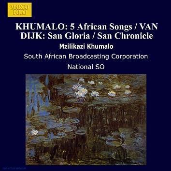 KHUMALO: 5 African Songs / VAN DIJK: San Gloria / San Chronicle