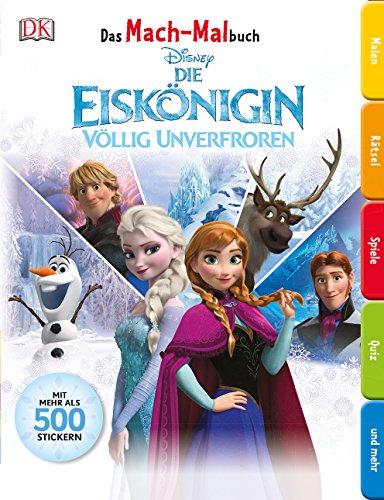 Das Mach-Malbuch. Disney Die Eiskönigin: Völlig unverfroren. Mit mehr als 500 Stickern