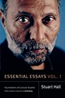 Essential Essays: Foundations of Cultural Studies (Stuart Hall: Selected Writings)
