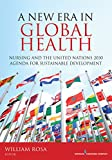 A New Era in Global Health: Nursing and the United Nations 2030 Agenda for Sustainable Development...