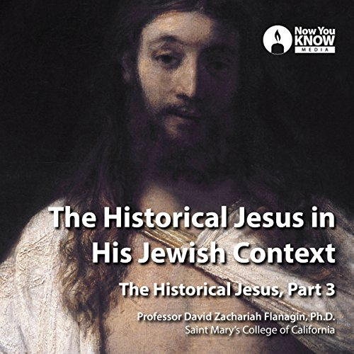 The Historical Jesus in His Jewish Context audiobook cover art