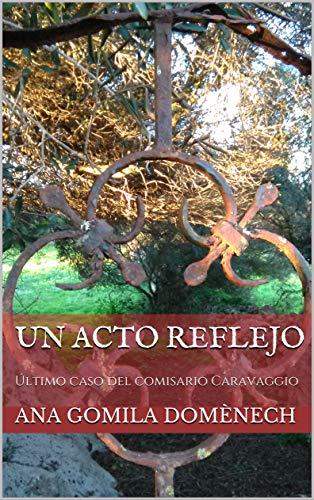 Un acto reflejo: Último caso del comisario Caravaggio