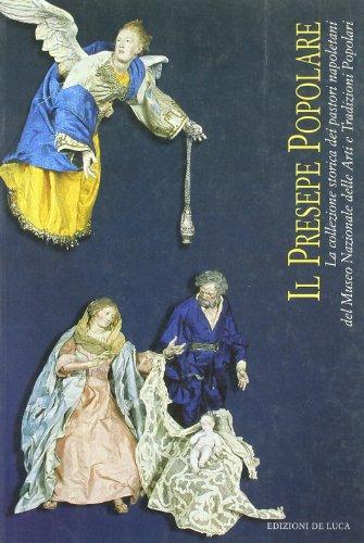 Il presepe popolare. La collezione storica dei pastori napoletani del Museo Nazionale delle arti e tradizioni popolari
