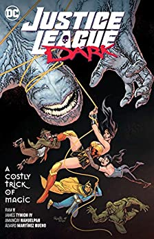 Justice League Dark: A Costly Trick of Magic Vol. 4 (Justice League Dark (2018-)) by [Ram V, James Tynion, Various, Amancay Nahuelpan, Kyle Hotz, Guillem March, Alvaro Martinez Bueno]