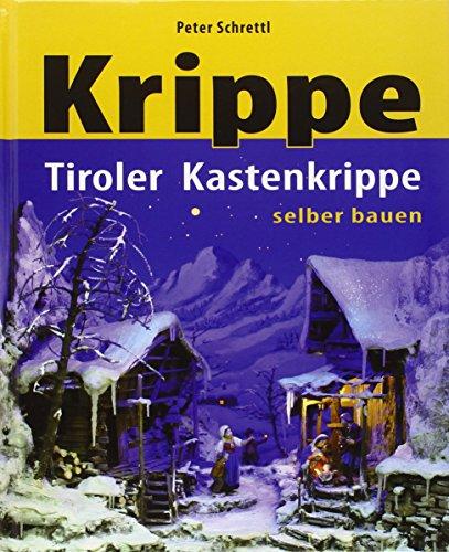 Tiroler Kastenkrippen selber bauen