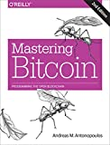 Mastering Bitcoin: Programming the Open Blockchain (English Edition)