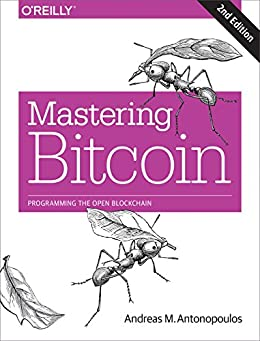 Mastering Bitcoin: Programming the Open Blockchain by [Andreas M. Antonopoulos]