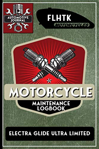 FLHTK Electra Glide Ultra Limited, Motorcycle Maintenance Logbook: Harley Davidson Models, Vtwin - Biker Gear, Chopper, Maintenance Service and ......