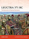 Leuctra 371 BC: The destruction of Spartan dominance (Campaign)
