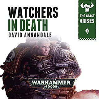 Watchers In Death: Warhammer 40,000     The Beast Arises, Book 9              Written by:                                                                                                                                 David Annandale                               Narrated by:                                                                                                                                 Gareth Armstrong                      Length: 5 hrs and 13 mins     6 ratings     Overall 4.8