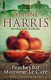Peaches for Monsieur le Curé, Peaches, Peaches for Monsieur le Cure, Peaches for Father Francis, books, book review, Joanne Harris, Chocolat