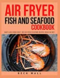 Air Fryer Fish and Seafood Cookbook: Easy & Delicious Best 100 Air Fryer Seafood Recipes ideas in 2021