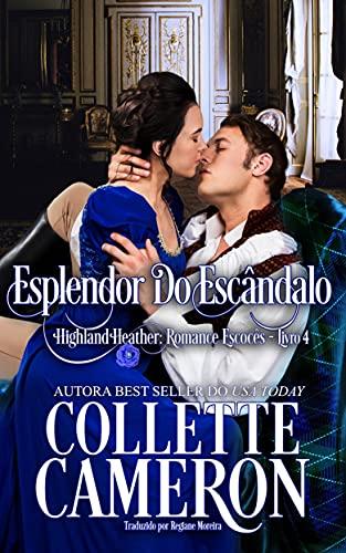 Esplendor do Escândalo (Série Highland Heather: Romance Escocês #4)