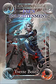 Fae's Enlightenment: Book 4 (Call of the Elements) by [Yvette Bostic]
