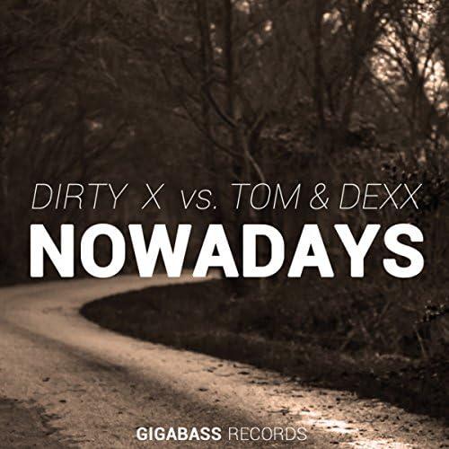 Dirty X feat. Tom & Dexx