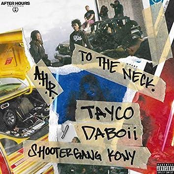 To the Neck (feat. Da Boii & Shootergang Kony)