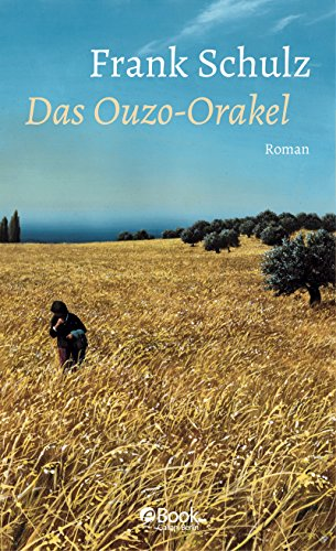Das Ouzo-Orakel: Roman (Hagener Trilogie 3)