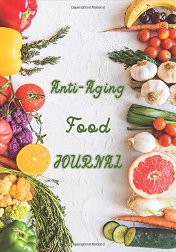 51U9 AXawsL - Anti-Aging Food Journal: Perfect Cookbook To Record Your Favorite Anti-Aging Recipes With Vegetable And Fruit On Cover For Vegan Lovers