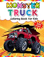 Monster Truck Coloring Book for Kids: 100 Pages with Cars, Scary Trucks and Big Wheels Activity Colouring Book for Kids ages 4 - 8