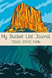 My Bucket List Journal Texas State Parks: The Best Bucket Journal & National Park Passport to Record Your Adventures & Things that You Want to Do for ... Bucket Planner | Gift for Friends & Couples