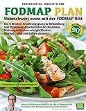 Der FODMAP Plan - Unbeschwert essen mit der FODMAP Diät: Ein 4 Wochen Ernährungsplan zur Behandlung von Verdauungsbeschwerden bei Reizdarm, ... Morbus Crohn und Colitis ulcerosa.