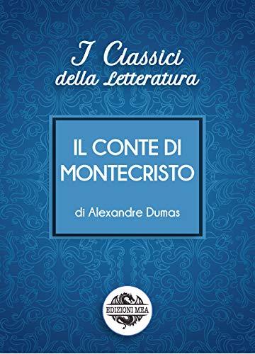 Il conte di Montecristo (I Classici della Letteratura)