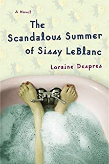 The Scandalous Summer of Sissy LeBlanc: A Novel