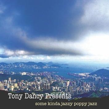 Tony Dancy Presents Some Kinda Jazzy Poppy Jazz