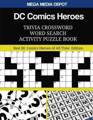 DC Comics Heroes Trivia Crossword Word Search Activity Puzzle Book: Best DC...