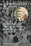La colonisation du savoir - Une histoire des plantes médicinales du