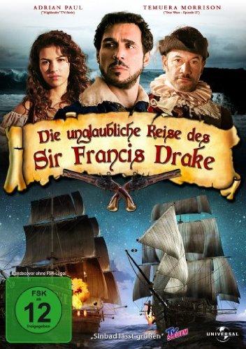 Die unglaubliche Reise des Sir Francis Drake